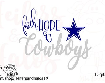 Faith, Hope, & Cowboys cut file, digital download for cricut and silhouette cutting machines, great for t-shirt designs, cups, decals