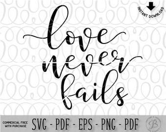 Love Never fails SVG, Quote svg, love svg, sign svg, love cut files, wedding svg, romantic svg, svg files for cricut, svg files