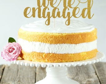 We're engaged Cake Topper, Cake Decoration, Glitter, Party, Custom, Personalized, Gold, Engagement, Bachelorette, Bride, Wedding. Engagement