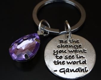 Be the change you want to see in the world Keychain, Mahatma Gandhi Keychain, Mahatma Gandhi Key Chain, Mahatma Gandhi Quote,Quote by Gandhi