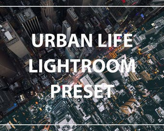 Urban Life Lightroom Preset