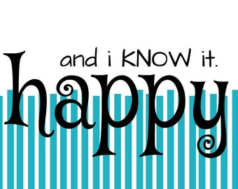 Happy and I know it (Instant art download)