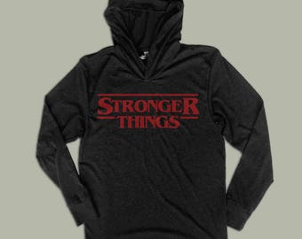 STRONGER Things Unisex Warm-Up Hoodie - Funny Workout Shirts - Muscle Tee - Stranger Things Sweatshirt - Eleven