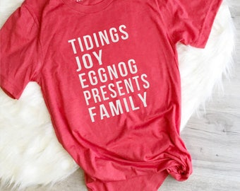 Christmas Shirt, Tidings, Joy Eggnog, Presents, Family, Holiday Shirt, Holiday Shirt for Women, Women's Christmas Shirt, Merry Christmas
