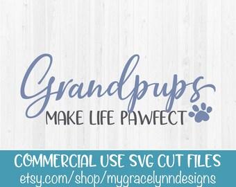 Grandpups Make Life Pawfect - SVG Cut File