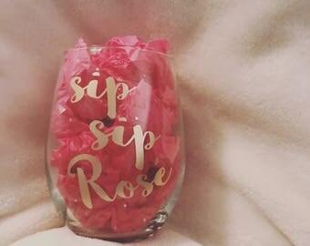 Sip sip rose, sip sip hooray, rose, wine glass, wine glasses, funny wine glass, funny gift, christmas gift, birthday gift