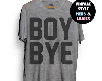 Boy Bye Shirt Gifts for Women Funny Shirts for Women Ladies LGBT Beyonce Cute Tops Tumblr Sorority Shirts BFF