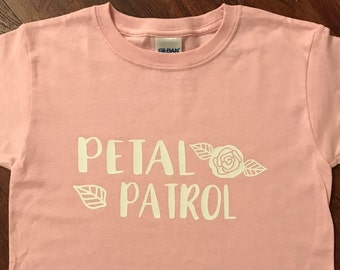 Petal Patrol Shirt for Youth/Toddler/Infant Custom