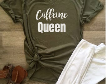 Caffeine Queen T Shirt, Perfect Gift for the  Coffee Lover and Caffeine Addict
