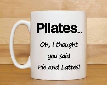 Funny mug, Mug with saying, Pilates mug, Funny coffee mug, Mug for women, Gift for women, Mug gift, Birthday mugs,