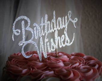 Birthday Wishes glitter cake topper