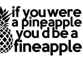 Pineapple Fineapple Vinyl Decal