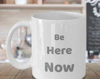 Be Here Now - Mindfulness Mug