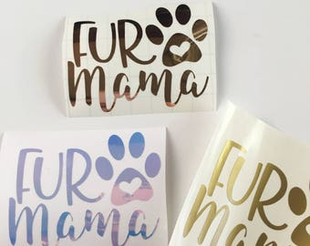 Fur Mama/ Fur Mama Decal/ Fur Mama Sticker/Dog Mom/Yeti Decal/Yeti Sticker/Dog Mom Decal/Dog Mom Sticker/ Rose Gold Decal/ Holographic Vinyl