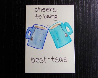 Cheers To Being Best-Teas Card w/ Envelope | Pun Card | Punny Card
