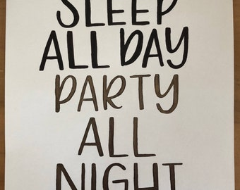 Sleep All Day Party All Night Black and Gold Watercolor