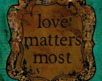 Love Matters Most ArtPrint