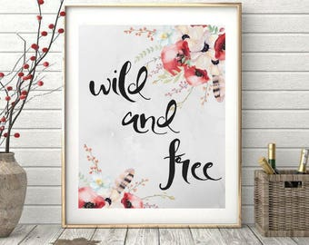 Printable art, Wild and Free, Wall Art, Inspirational Quotes, Beautiful Watercolor Print, Living Room Decor, Motivational, Calligraphy
