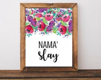 Nama'Slay Inspirational Motivational Quotes Namaste Printable Digital Floral Watercolor Wall Art Office Dorm Decor Typology