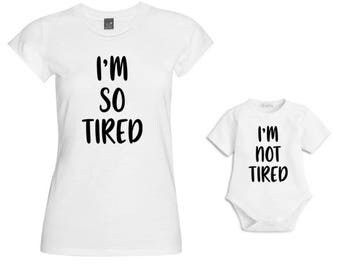 Im so tired/Im not tired Matching Mum & Baby Tshirt/Baby Vest/Outfit/Christmas Gift/Mother Daughter Matching/Mommy and me matching/Baby Gift
