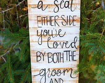 Loved by both Groom and Bride seating