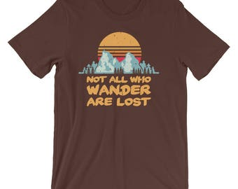 Not All Who Wander Are Lost Tshirt   Wanderlust   Wanderlust Shirt   Those Who Wander   Wanderlust Clothing   Not All Who Wander T-Shirt  