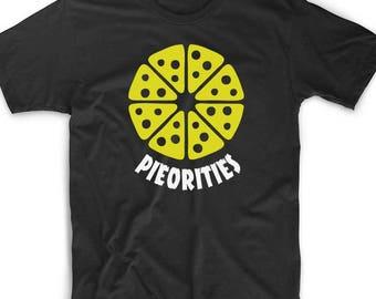 Pieorities Pizza T Shirt Custom Geek Nerd Gamer Funny Unique Fun Novelty Food Foodie Pie Italian Chef Cook Restaurant