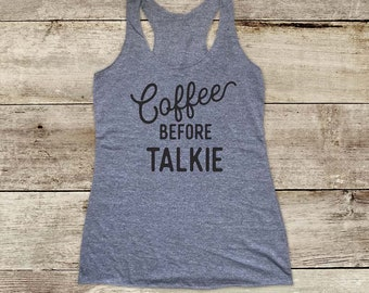 Coffee Before Talkie - coffee lover drinker Soft Tri-blend Soft Racerback Tank fitness gym yoga exercise birthday gift funny tank