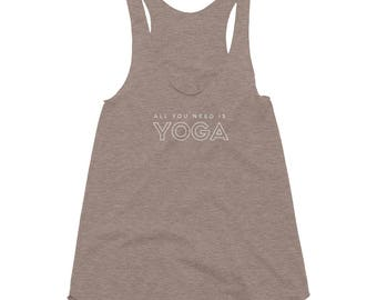 All you need is Yoga Women's Tri-Blend Racerback Tank