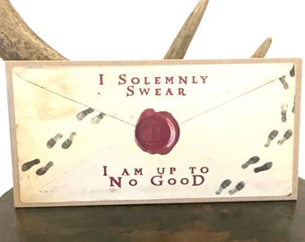 Harry Potter inspired  Marauders Map Sign - I Solemnly Swear I am Up to No Good -  - Wormtail, Padfoot, Moony Prongs - Wood Sign