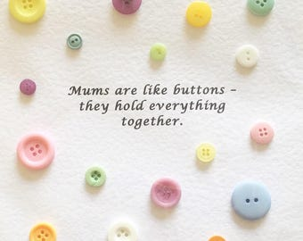 Mum's are like buttons print