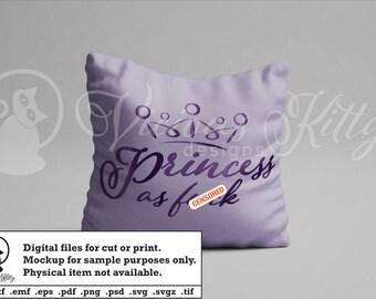 Princess af SVG, princess as fuck svg, funny saying svg, ai dxf emf eps pdf png psd svg svgz tif files for cricut, silhouette, brother