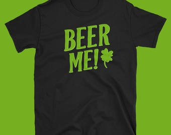 BEER ME - St Patrick's Day T-shirt