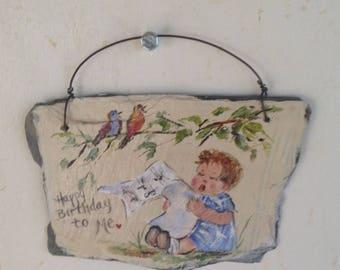 Painted slate baby singing Happy Birthday