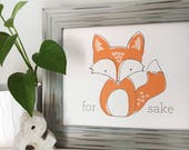 for fox sake original illustration print. fox pun wall art. nsfw funny office or home decor. 8x10 dorm decor. mom life. fun teen decor.