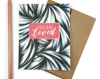 Valentines Day Card - You Are Loved - Modern Valentine - Valentine - Love Card - Everyday Card - Thinking of You - Boyfriend Valentine -