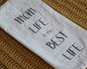 Tea Towel - Flour Sack towel - Mom Life - Handmade - Cotton Tea Towel - kitchen towel - Dish Towel