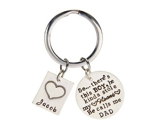 So..There's This Boy Who Stole My Heart, He calls me DAD- Personalized Keychain
