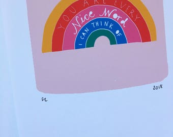 Rainbow 'You Are Every Nice Word' - Hand Lettered Art Print