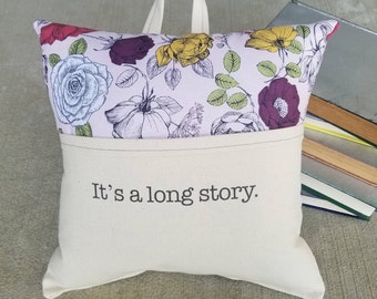 Reading Pillow-It's a long story...- Book Pillow, Travel Pillow
