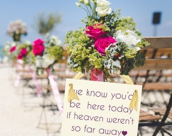 We Know You'd Be Here Today if Heaven Weren't So Far Away Sign Seat Banner | Sign for Relatives at Wedding Ceremony 1318 BW
