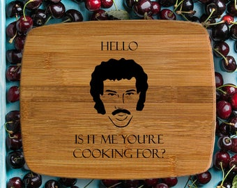 Lionel Richie cutting board - Engraved bamboo board - Hello, is it me you're cooking for
