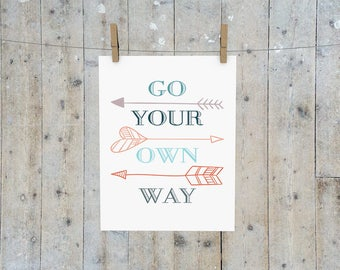 Go Your Own Way,PRINTABLE,INSTANT,song lyric art work,art gift,motivational print,typography,song art,dorm decor,wall art print,song lyrics