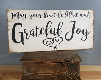 May Your Heart Be Filled With Grateful Joy - Christian Sign -Rustic, Vintage looking, Hand Made, Hand Painted