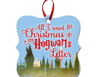 All I Want for Christmas is My Hogwarts Letter Ornament, Gift for Harry Potter Fan