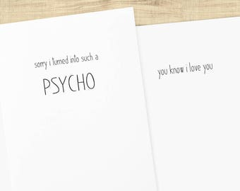 Sorry I Turned Into Such a Psycho; INSIDE: You Know I Love You; cards for couples and friends