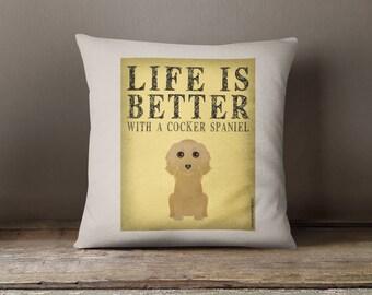 """Cocker Spaniel Decorative Pillow - Life is Better with a Cocker Spaniel Decorative Toss Pillow - 18"""" x 18"""" Square Pillow Cover - Item LBCS"""