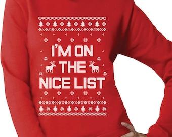 I'm On The Nice List Funny Holiday Ugly Christmas Sweater Women Sweatshirt