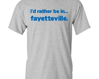 I'd Rather Be In...Fayetteville T Shirt - Sport Grey