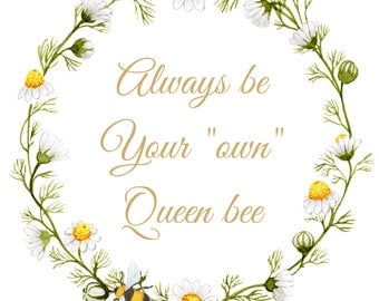 Be Your Own Queen Bee Art Print Home Decor Office